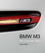 BMW M3 : The Complete Story - James Taylor
