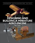 Designing and Building a Miniature Aero-Engine - Chris Turner