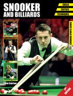 Snooker and Billiards : Skills - Tactics - Techniques - Second Edition - Clive Everton