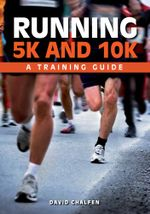 Running 5K and 10K : A Training Guide - David Chalfen