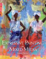 Expressive Painting in Mixed Media - Soraya French