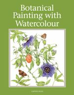 Botanical Painting with Watercolour - Daphne Hicks