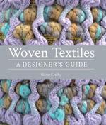 Woven Textiles : A Designer's Guide - Sharon Kearley