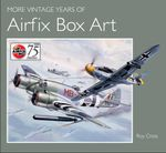 More Vintage Years of Airfix Box Art - Roy Cross