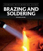 Brazing and Soldering - Richard Lofting