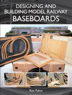 Designing and Building Model Railway Baseboards - Ron Pybus