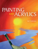 Painting with Acrylics - Ian Coleman