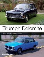 Triumph Dolomite : An Enthusiast's Guide - Matthew Vale