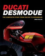 Ducati Desmodue : The Complete Story from Pantah to Scrambler - Greg Pullen