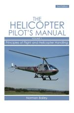 Helicopter Pilot's Manual Vol 1 : Principles of Flight and Helicopter Handling - Norman Bailey