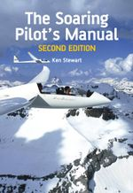 Soaring Pilot's Manual : Second Edition - Ken Stewart