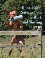 Hunt-Point-Retrieve Dogs for Work and Showing - Nigel Dear