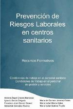 Prevencin de Riesgos Laborales En Centros Sanitarios Recursos Formativos - Mar a Isabel Marco Galve