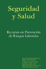 Seguridad y Salud : Recursos En Prevencin de Riesgos Laborales :  Recursos En Prevencin de Riesgos Laborales - Mar a Isabel Marco Galve