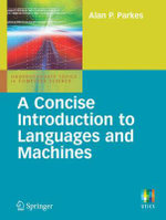 A Concise Introduction to Languages and Machines - Alan P. Parkes