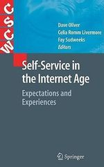Self-Service in the Internet Age : Expectations and Experiences :  Expectations and Experiences