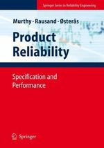 Product Reliability : Specification and Performance - D. N. Prabhakar Murthy