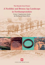A Neolithic and Bronze Age Landscape in Northamptonshire: Raunds Area Project Data v. 2 : Supplementary Studies - Jan Harding