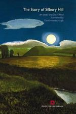 The Story of Silbury Hill : Green Pyramid of the Plains - Jim Leary