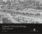 England's Motoring Heritage from the Air - John Minnis