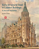 Early Structural Steel in London Buildings : A Discreet Revolution - Jonathan Clarke
