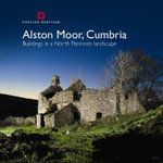 Alston Moor, Cumbria : Buildings in a North Pennines Landscape - Lucy Jessop