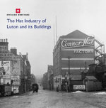 The Hat Industry of Luton and its Buildings - Katie Carmichael