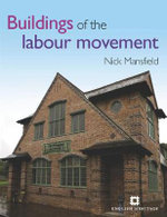 Buildings of the Labour Movement - Nick Mansfield