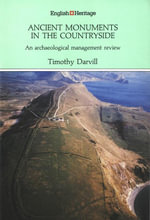 Ancient Monuments in the Countryside : An archaeological management review - Timothy Darvill