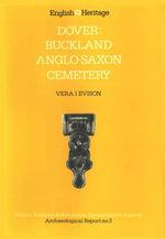 Dover : Buckland Anglo-Saxon Cemetery - Vera I Evison