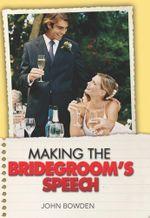 Making the Bridegroom's Speech - John Bowden