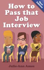 How To Pass That Job Interview 5th Edition - Julie-Ann Amos