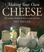 Making Your Own Cheese - Paul Peacock