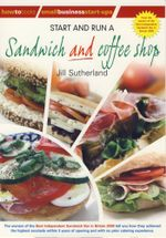 Start and Run a Sandwich and Coffee Shop - Jill Sutherland