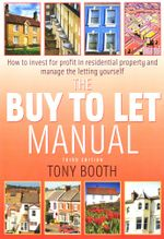 The buy To Let Manual : How to invest for profit in residential property and manage the letting yourself - Tony Booth