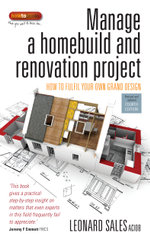 Manage A Home Build And Renovation Project 4th Edition : How to fulfil your own grand design - Leonard Sales