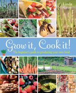 Grow It, Cook It! : The beginner's guide to producing your own food - Linda Gray
