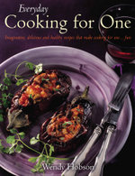 Everyday Cooking For One : Imaginative, delicious and healthy recipes that make cooking for one ...fun - Wendy Hobson