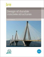 Design of Durable Concrete Structures : Turning Serendipity into Capability - Stuart Matthews