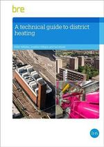 Technical Guide to District Heating - Robin Wiltshire