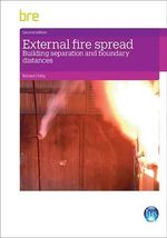 External Fire Spread : Building Separation and Boundary Distances - Richard Chitty