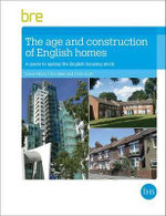 The Age and Construction of English Housing : A Guide to Ageing England's Housing Stock - Simon Nicol