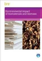 Environmental impact of biomaterials and biomass - Nigel Jones