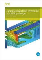 Computational Fluid Dynamics in Building Design : An Introduction - Richard Chitty