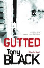 Gutted : A Gus Dury novel - Tony Black
