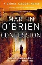 Confession : A killer is abroad on the street of Marseilles - Martin O'Brien