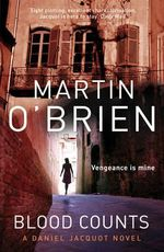 Blood Counts : A Daniel Jacquot Novel - Martin O'Brien