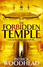 The Forbidden Temple : A secret for which men will die... - Patrick Woodhead