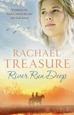 River Run Deep : Originally published as Jillaroo in Australia - Rachael Treasure