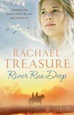 River Run Deep : Originally published as Jillaroo in Australia - Rachael Treasure